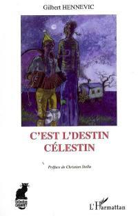 C'est l'destin, Célestin !