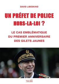 Un préfet de police hors-la-loi ?