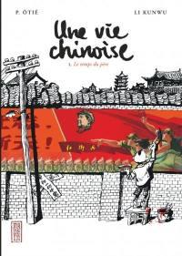 Une vie chinoise, Le temps du père, Vol. 1