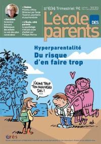 L'Ecole des parents. n° 634, Hyperparentalité