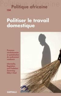Politique africaine. n° 154, Politiser le travail domestique