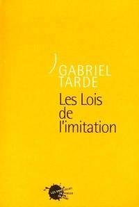 Oeuvres de Gabriel de Tarde. Volume 2-1, Les lois de l'imitation