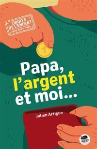 Papa, l'argent et moi...