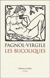 Bucoliques. Suivi de La pastorale dans l'art occidental de l'Antiquité à l'époque classique