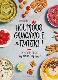 Houmous, guacamole, & tzatziki !
