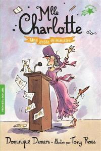 Une aventure de Mlle Charlotte. Volume 4, Une drôle de ministre