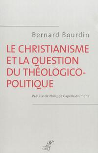 Le christianisme et la question du théologico-politique