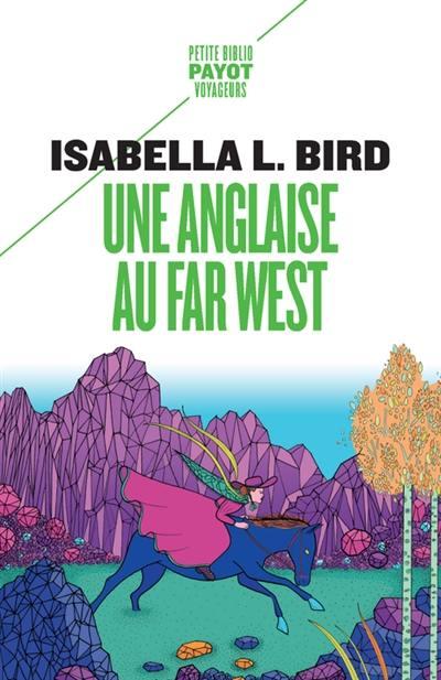 Une Anglaise au Far West : voyage d'une femme aux montagnes Rocheuses