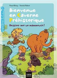 Bienvenue en caverne préhistorique. Volume 4, Dessine-moi un mammouth !