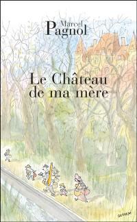 Souvenirs d'enfance. Volume 2, Le château de ma mère