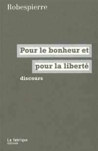 Robespierre, pour le bonheur et pour la liberté