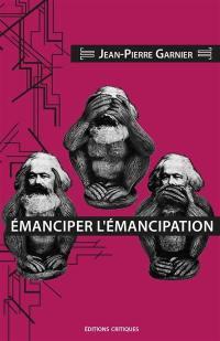 Emanciper l'émancipation, Le marxisme lénifiant