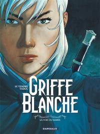 Griffe blanche. Volume 3, La voie du sabre