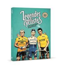 Légendes cyclistes : petites et grandes histoires des géants de la route