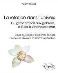 La rotation dans l'Univers, du gyrocompas aux galaxies, d'Euler à Chandrasekhar