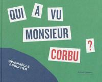 Qui a vu monsieur Corbu ?