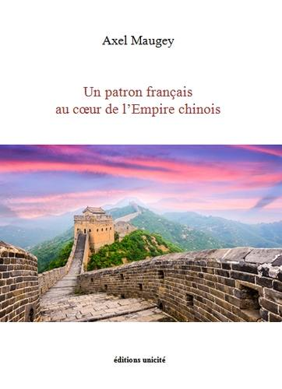 Un patron français au coeur de l'Empire chinois