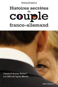 Histoires secrètes du couple franco-allemand : l'explosif dossier Richert, les défis de l'après Merkel