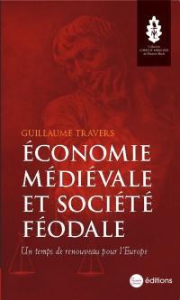 Economie médiévale et société féodale