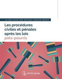 Les procédures civiles et pénales après les lois pots-pourris