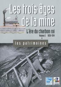 Les trois âges de la mine. Volume 2, L'ère du charbon roi