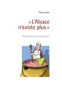 L'Alsace n'existe plus