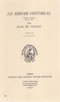 Le miroir historial. Volume 1, Livres 1-4