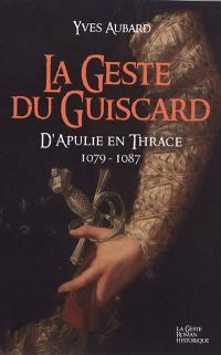 La saga des Limousins. Volume 15, La geste du Guiscard