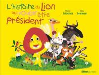 L'histoire du lion qui voulait être président