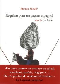 Requiem pour un paysan espagnol; Suivi de Le gué