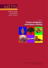 Mètis, nouvelle série. n° 17, Corps antiques