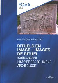 Rituels en image, images de rituel