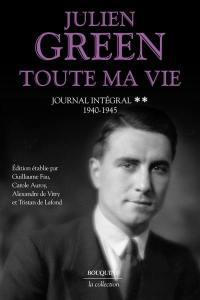 Toute ma vie : journal intégral. Vol. 2. 1940-1945