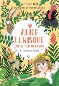 Alice Lerisque. Volume 1, SOS forêt en danger
