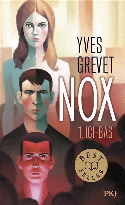 Nox. Volume 1, Ici-bas