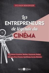 Les entrepreneurs de légende du cinéma