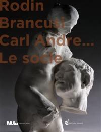 Rodin, Brancusi, Carl Andre...