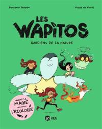 Les Wapitos. Volume 1, Gardiens de la nature