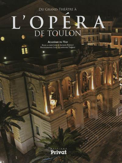 Du Grand Théâtre à l'opéra de Toulon