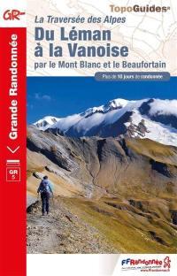 La traversée des Alpes du Léman à la Vanoise par le Mont-Blanc et le Beaufortain