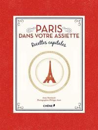 Paris dans votre assiette : recettes capitales