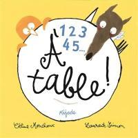 1, 2, 3, 4, 5... à table !