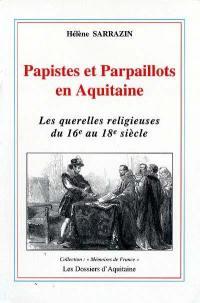 Papistes et parpaillots en Aquitaine