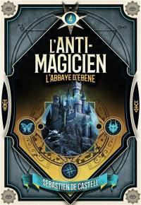 L'anti-magicien. Volume 4, L'abbaye d'ébène