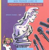 Mon premier livre de président(e) de la République