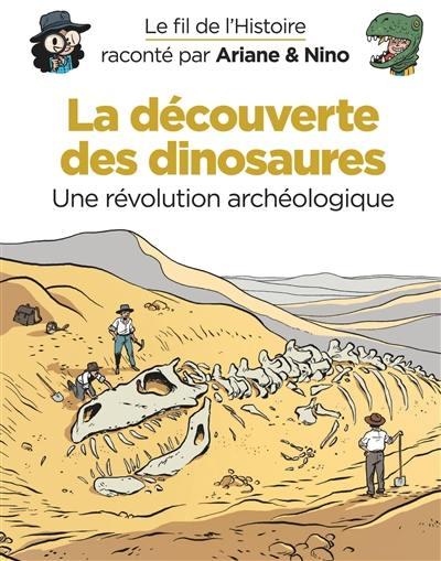 Le fil de l'histoire raconté par Ariane & Nino. Volume 9, La découverte des dinosaures