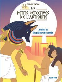 Les petits détectives de l'Antiquité. Volume 3, Anubis et les pilleurs de tombes