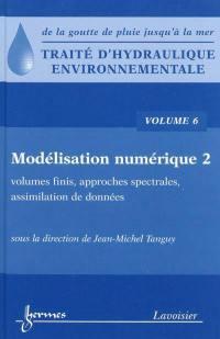 Traité d'hydraulique environnementale. Volume 6, Modélisation numérique, 2e partie