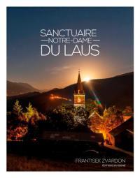 Sanctuaire Notre-Dame du Laus et ses secrets