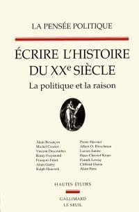 Pensée politique (La). n° 2, Ecrire l'histoire du XXe siècle